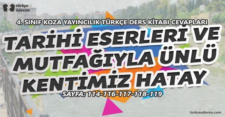 Tarihi Eserleri ve Mutfağıyla Ünlü Kentimiz Hatay Metni Cevapları - 4. Sınıf Türkçe Koza Yayınları