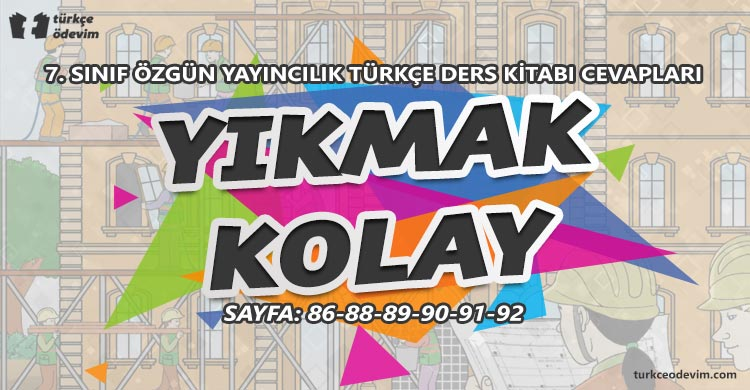 Yıkmak Kolay Metni Cevapları - 7. Sınıf Türkçe Özgün Yayınları