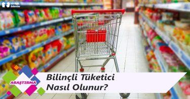 Bilinçli Tüketici Nasıl Olunur?