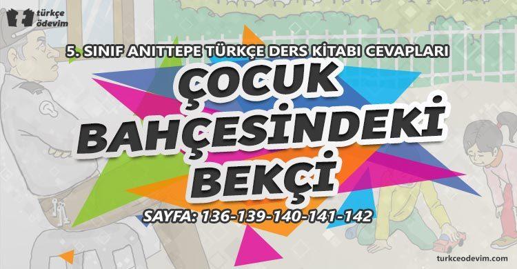 Çocuk Bahçesindeki Bekçi Metni Cevapları - 5. Sınıf Türkçe Anıttepe Yayınları