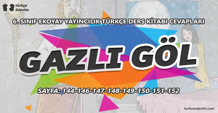 Gazlı Göl Metni Cevapları - 6. Sınıf Türkçe Ekoyay Yayınları