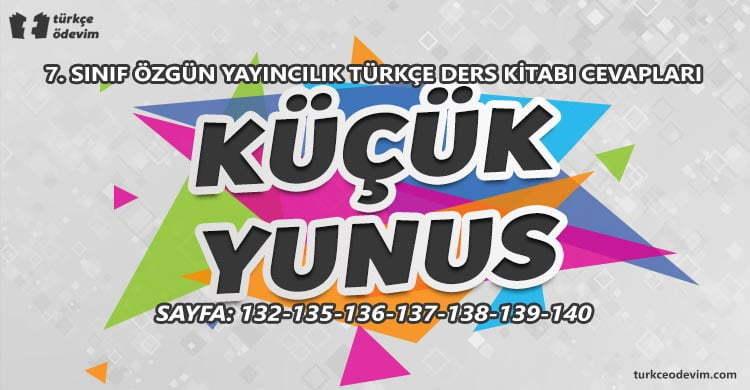 Küçük Yunus Metni Cevapları - 7. Sınıf Türkçe Özgün Yayınları