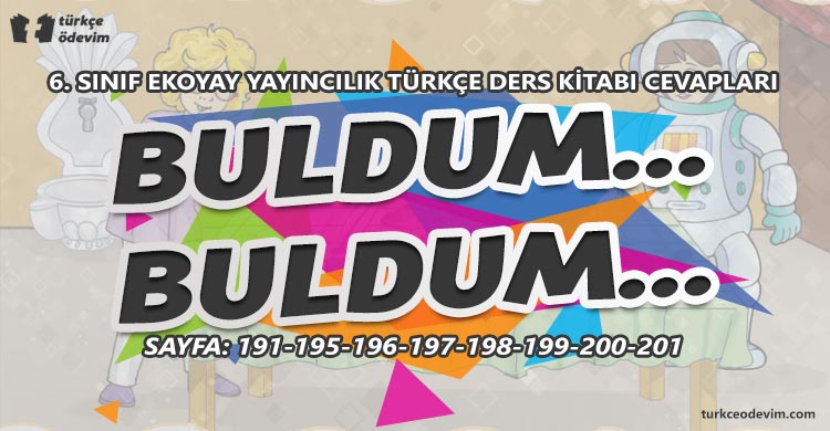 Buldum Buldum Metni Cevapları - 6. Sınıf Türkçe Ekoyay Yayınları