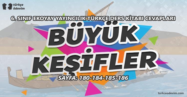 Büyük Keşifler Metni Cevapları - 6. Sınıf Türkçe MEB Yayınları