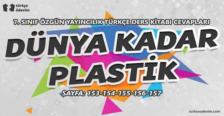 Dünya Kadar Plastik Dinleme Metni Cevapları - 7. Sınıf Türkçe Özgün Yayınları