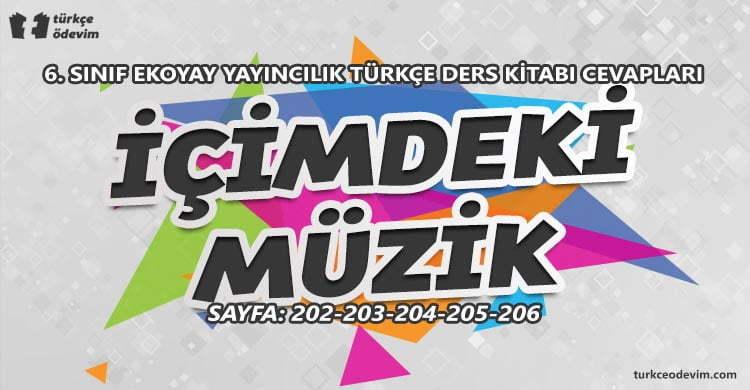 İçimdeki Müzik Dinleme Metni Cevapları - 6. Sınıf Türkçe Ekoyay Yayınları