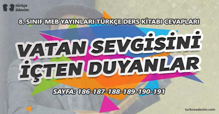 Vatan Sevgisini İçten Duyanlar Metni Cevapları - 8. sınıf Türkçe MEB Yayınları
