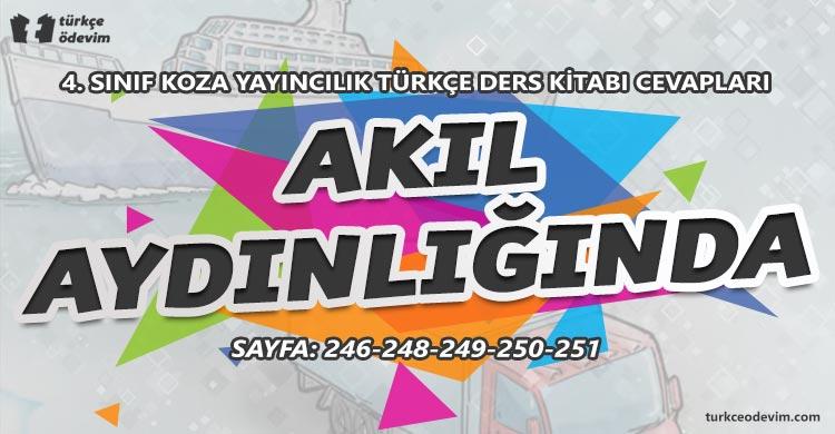 Akıl Aydınlığında Metni Cevapları - 4. Sınıf Türkçe Koza Yayınları