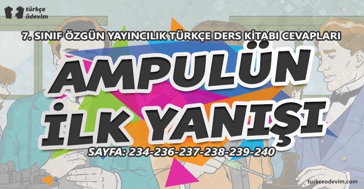 Ampulün İlk Yanışı Metni Cevapları - 7. Sınıf Türkçe Özgün Yayınları
