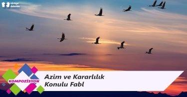 Azim ve Kararlılık Konulu Fabl