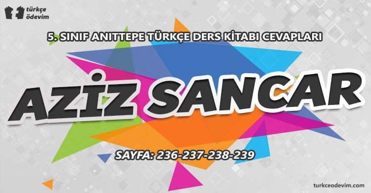 Aziz Sancar Dinleme Metni Cevapları - 5. Sınıf Türkçe Anıttepe Yayınları