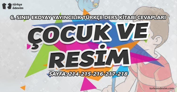 Çocuk ve Resim Metni Cevapları - 6. Sınıf Türkçe Ekoyay Yayınları
