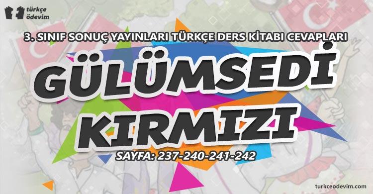 Gülümsedi Kırmızı Metni Cevapları - 3. Sınıf Türkçe Sonuç Yayınları