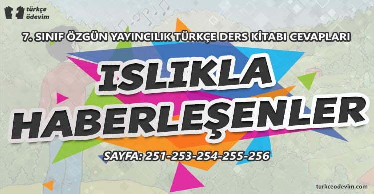 Islıkla Haberleşenler Metni Cevapları - 7. Sınıf Türkçe Özgün Yayınları