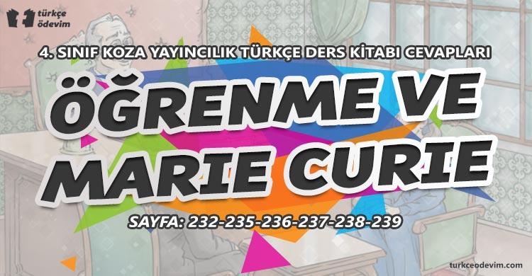 Öğrenme ve Marie Curie (Meri Küri) Metni Cevapları - 4. Sınıf Türkçe Koza Yayınları