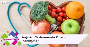 Sağlıklı Beslenmenin Önemi (Konuşma)