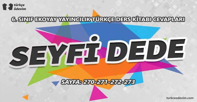 Seyfi Dede Dinleme Metni Cevapları - 6. Sınıf Türkçe Ekoyay Yayınları