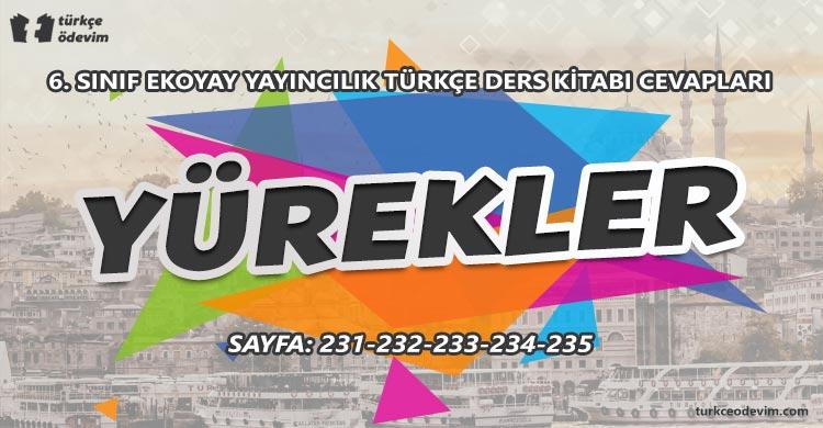 Yürekler Metni Cevapları - 6. Sınıf Türkçe Ekoyay Yayınları