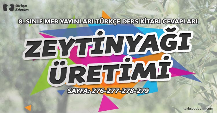 Zeytinyağı Üretimi İzleme Metni Cevapları - 8. Sınıf Türkçe MEB Yayınları