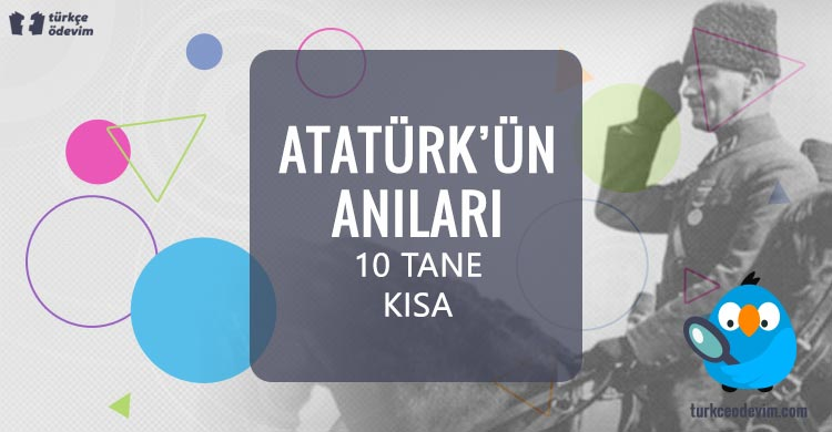 Atatürk'ün Anıları (Kısa) 10 Tane