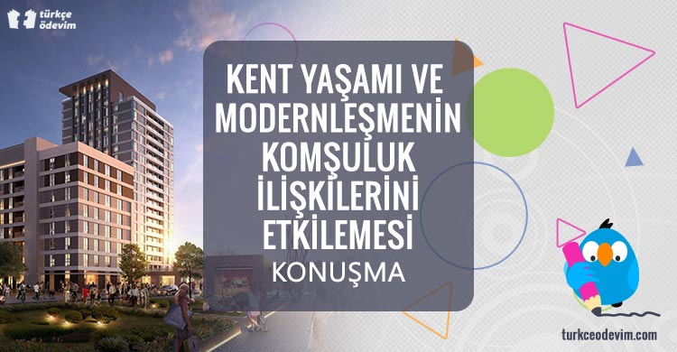 Kent Yaşamı ve Modernleşmenin Komşuluk İlişkilerini Etkilemesi - Konuşma