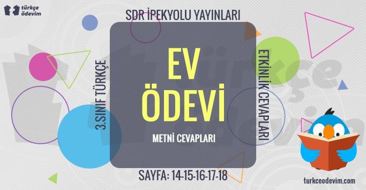 Ev Ödevi Metni Cevapları 3. sınıf Türkçe SDR İpekyolu Sayfa 14-15-16-17-18