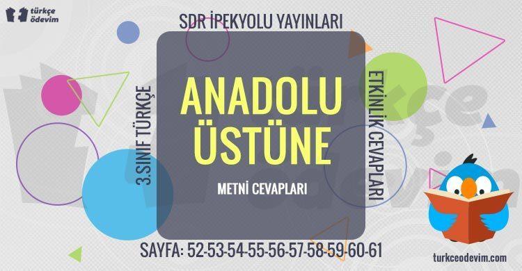 Anadolu Üstüne Metni Cevapları - 3. Sınıf Türkçe SDR İpekyolu Yayınları