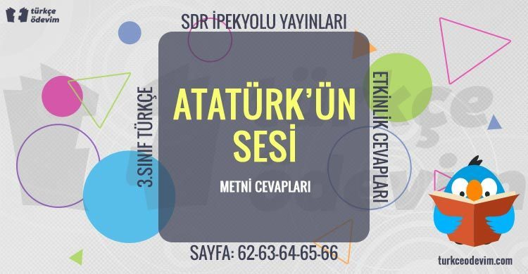 Atatürk'ün Sesi Metni Cevapları - 3. Sınıf Türkçe SDR İpekyolu Yayınları