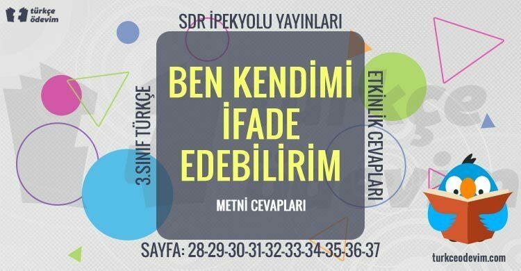 Ben Kendimi İfade Edebilirim Metni Cevapları - 3. Sınıf Türkçe SDR İpekyolu Yayınları