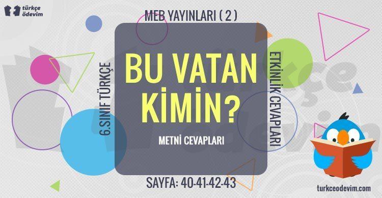 Bu Vatan Kimin Metni Cevapları - 6. Sınıf Türkçe MEB Yayınları (2)