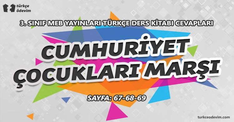 Cumhuriyet Çocukları Marşı Dinleme Metni Cevapları - 3. Sınıf Türkçe MEB Yayınları