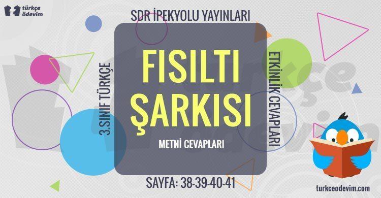 Fısıltı Şarkısı Dinleme Metni Cevapları - 3. Sınıf Türkçe SDR İpekyolu Yayınları