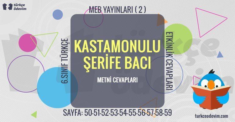Kastamonulu Şerife Bacı Metni Cevapları - 6. Sınıf Türkçe MEB Yayınları (2)