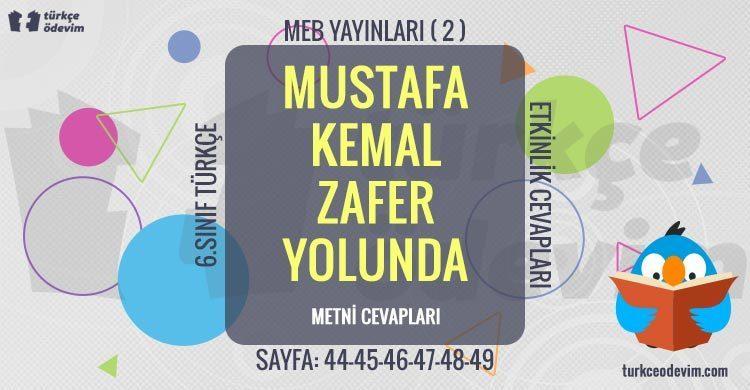 Mustafa Kemal Zafer Yolunda Metni Cevapları - 6. Sınıf Türkçe MEB Yayınları (2)