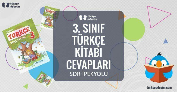 3. Sınıf Türkçe Ders Kitabı Cevapları SDR İpekyolu Yayınları