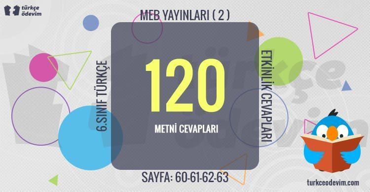 120 İzleme Metni Cevapları (MEB-2) - 6. Sınıf Türkçe MEB Yayınları (2)