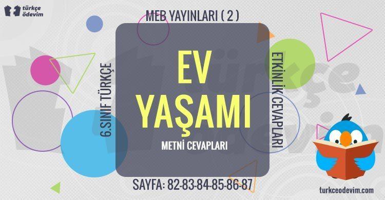 Ev Yaşamı Metni Cevapları - 6. Sınıf Türkçe MEB Yayınları (2)