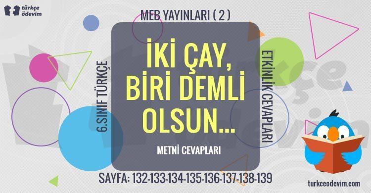 İki Çay Biri Demli Olsun Metni Cevapları - 6. Sınıf Türkçe MEB Yayınları (2)