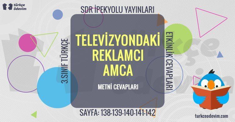 Televizyondaki Reklamcı Amca Metni Cevapları - 3. Sınıf Türkçe SDR İpekyolu Yayınları