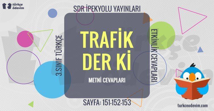 Trafik Der ki Dinleme Metni Cevapları - 3. Sınıf Türkçe SDR İpekyolu Yayınları