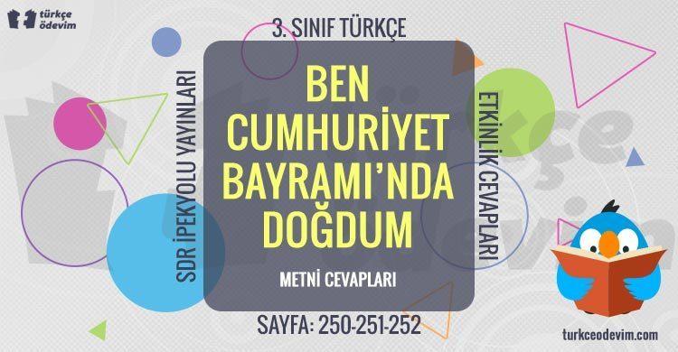 Ben Cumhuriyet Bayramı'nda Doğdum Dinleme Metni Cevapları - 3. Sınıf Türkçe SDR İpekyolu Yayınları