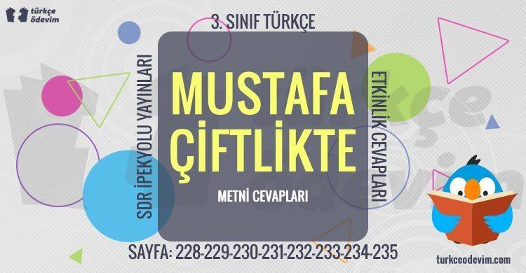 Mustafa Çiftlikte Metni Cevapları - 3. Sınıf Türkçe SDR İpekyolu Yayınları