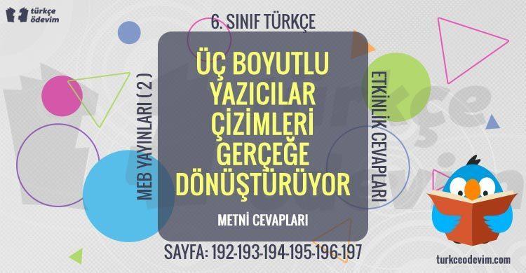 Üç Boyutlu Yazıcılar Çizimleri Gerçeğe Dönüştürüyor Metni Cevapları - 6. Sınıf Türkçe MEB Yayınları (2)