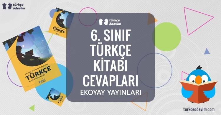 6. Sınıf Türkçe Ders Kitabı Cevapları Ekoyay Yayınları